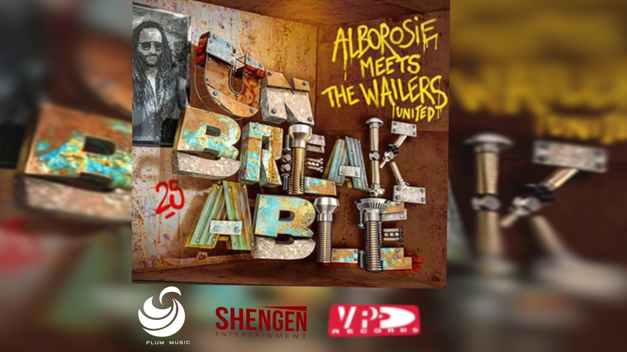 REVIEW ALBA UNBREAKABLE – ALBOROSIE MEETS THE WAILERS UNITED