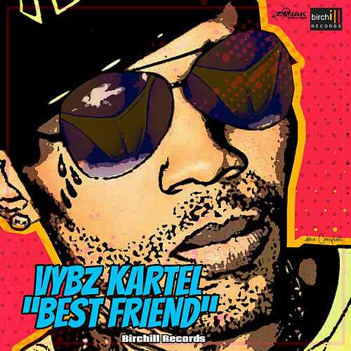 BIRCHILL VYPUSTIL SINGLE BEST FRIEND OD VYBZ KARTELA