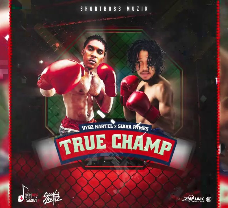 VYBZ KARTEL, SIKKA RYMES A ULTIMÁTNÍ GHETTO ANTHEM – TRUE CHAMP